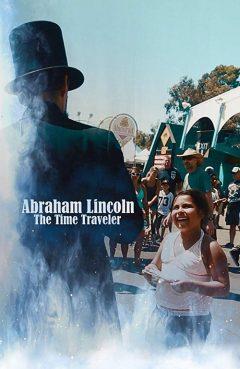Abraham Lincoln: The Time Traveler